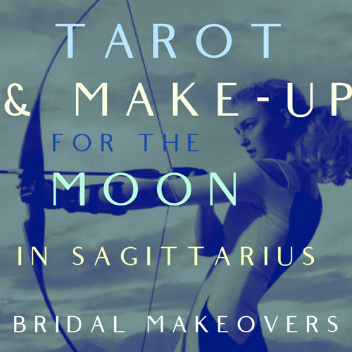 Bridal Hair, Makeup Artistry & Tarot Readings For The Transiting Moon In Sagittarius